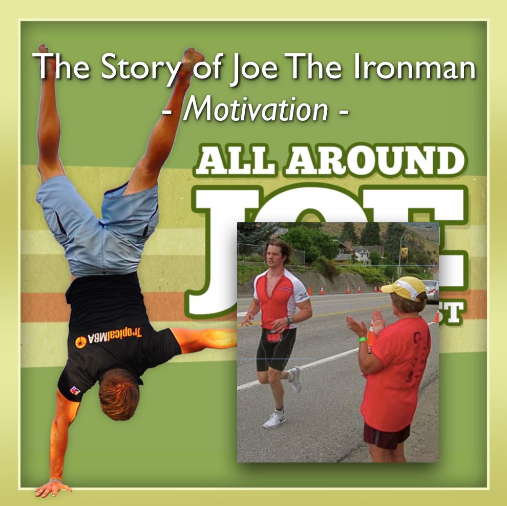 AAJ 068: The Story of Joe The Ironman – Motivation (episode 1)