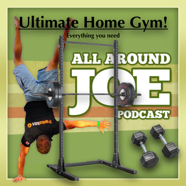 AAJ 076: What you need for your ultimate home gym