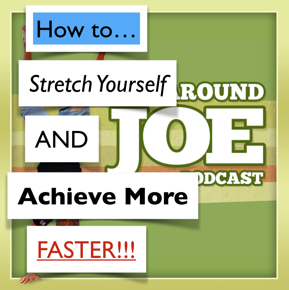 AAJ 079: How to stretch yourself to achieve more faster
