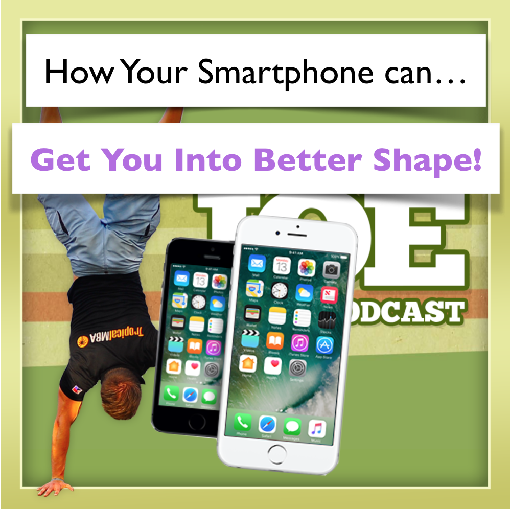 AAJ 083: How your smartphone can get you into better shape