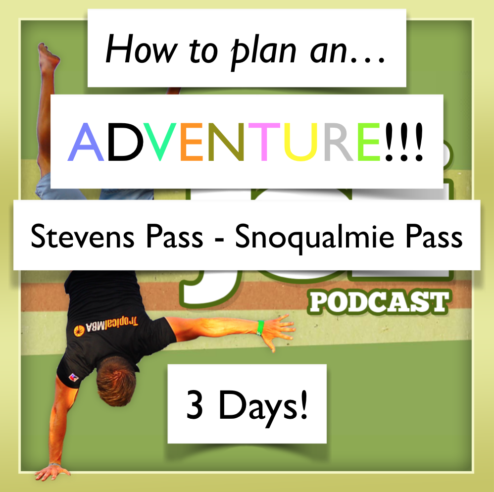 AAJ 085: How to plan an adventure (Stevens Pass to Snoqualmie Pass)
