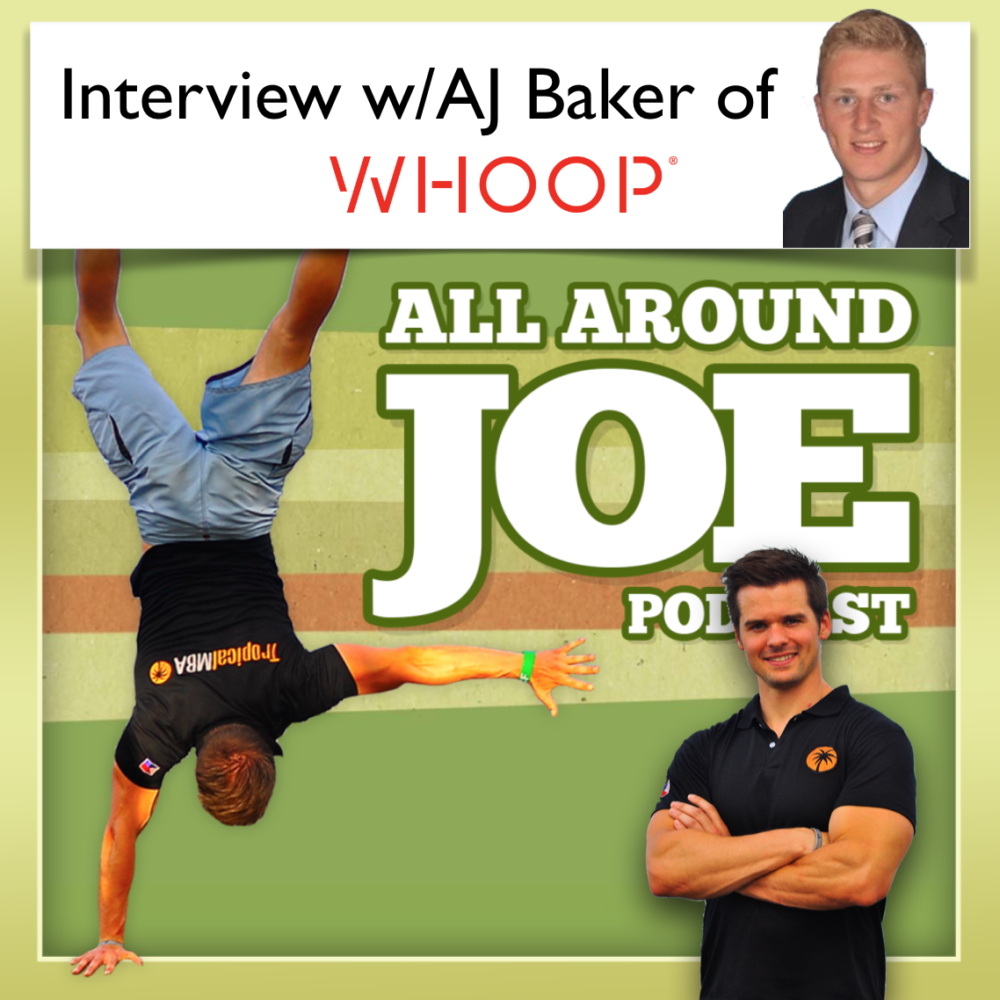 AAJ 082: Interview w/AJ Baker from WHOOP, Unlock Human Performance