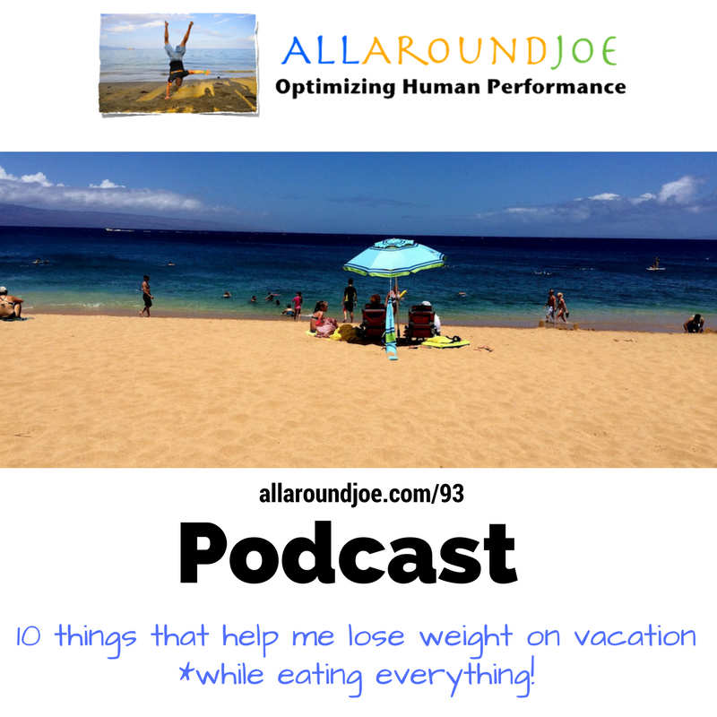 AAJ 093: 10 things that help me lose weight on vacation (while eating everything!)