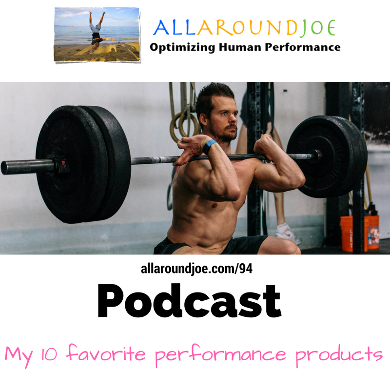 AAJ 094: My 10 favorite performance products
