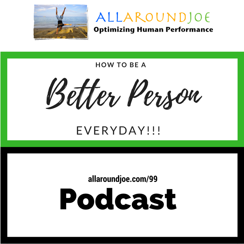 AAJ 099: How to be a better person everyday