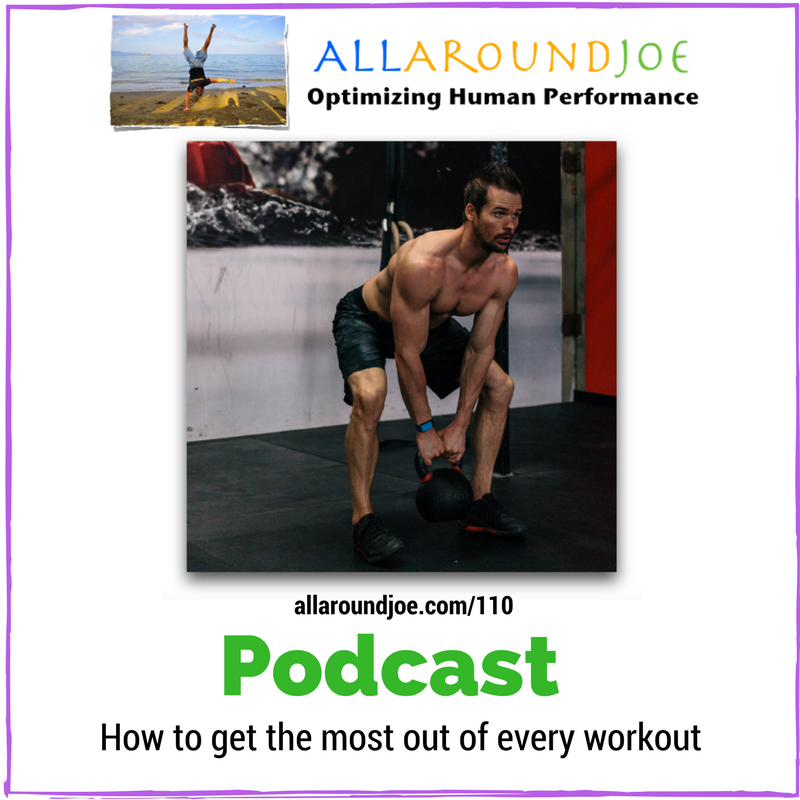 AAJ 110: How to get the most out of every workout