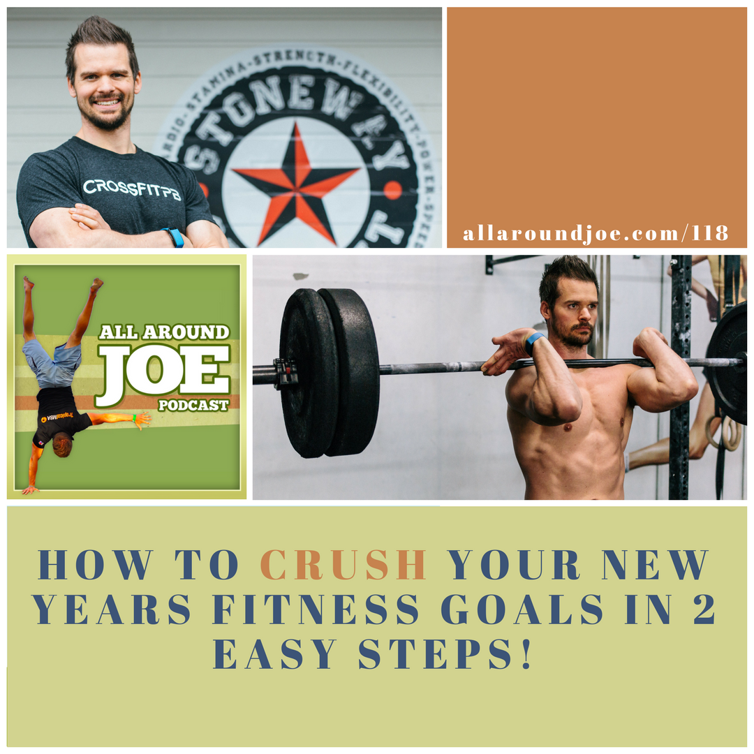 AAJ 118: How to CRUSH your New Years fitness goals in 2 Easy Steps!