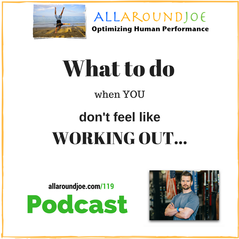 AAJ 119: What to do when you don't feel like working out