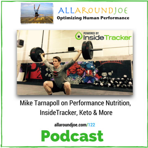 AAJ 122: Mike Tarnapoll on Performance Nutrition, InsideTracker, Keto & More