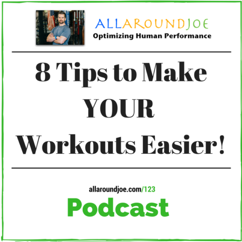 AAJ 123: 8 tips to make your workouts easier