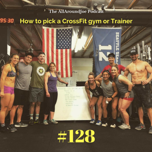 AAJ 128: How to pick a CrossFit gym or Trainer