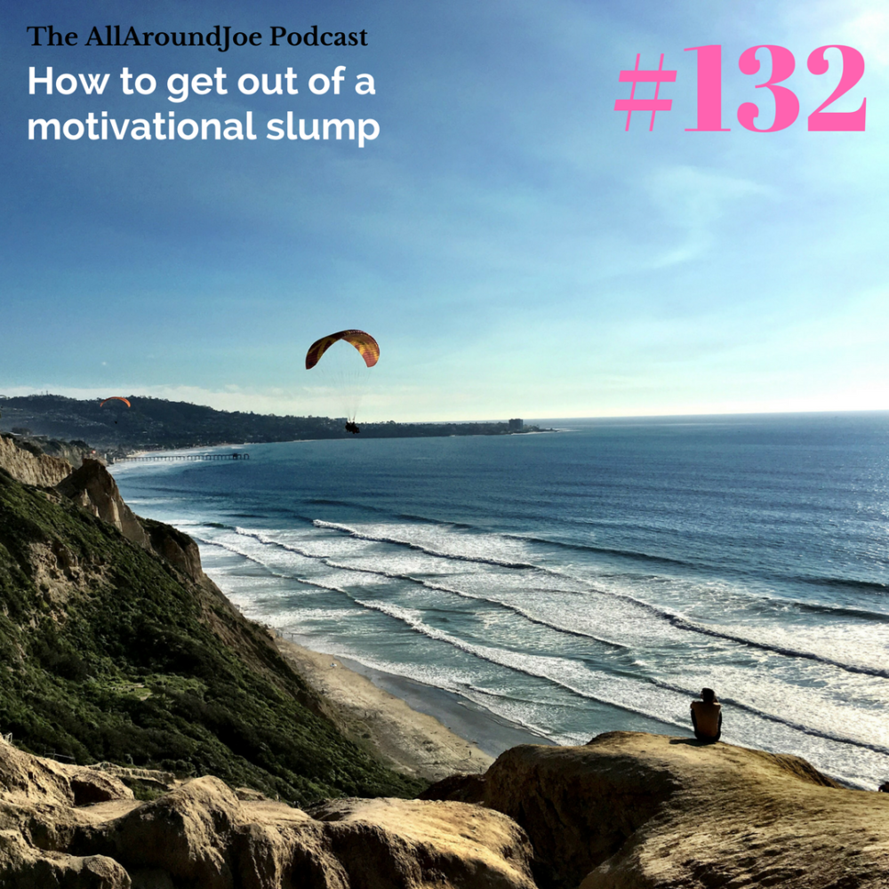 AAJ 132: How to get out of a motivational slump