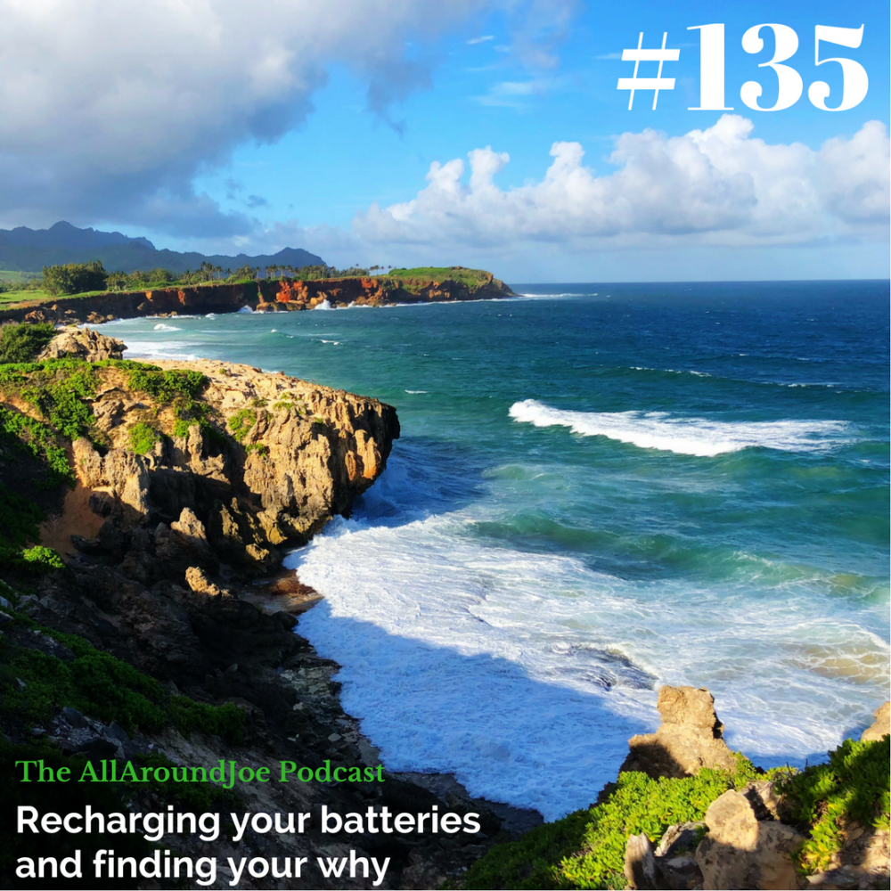 AAJ 135: Recharging your batteries and finding your why