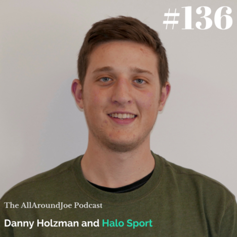 AAJ 136: Danny Holzman and Halo Sport with Joe Bauer