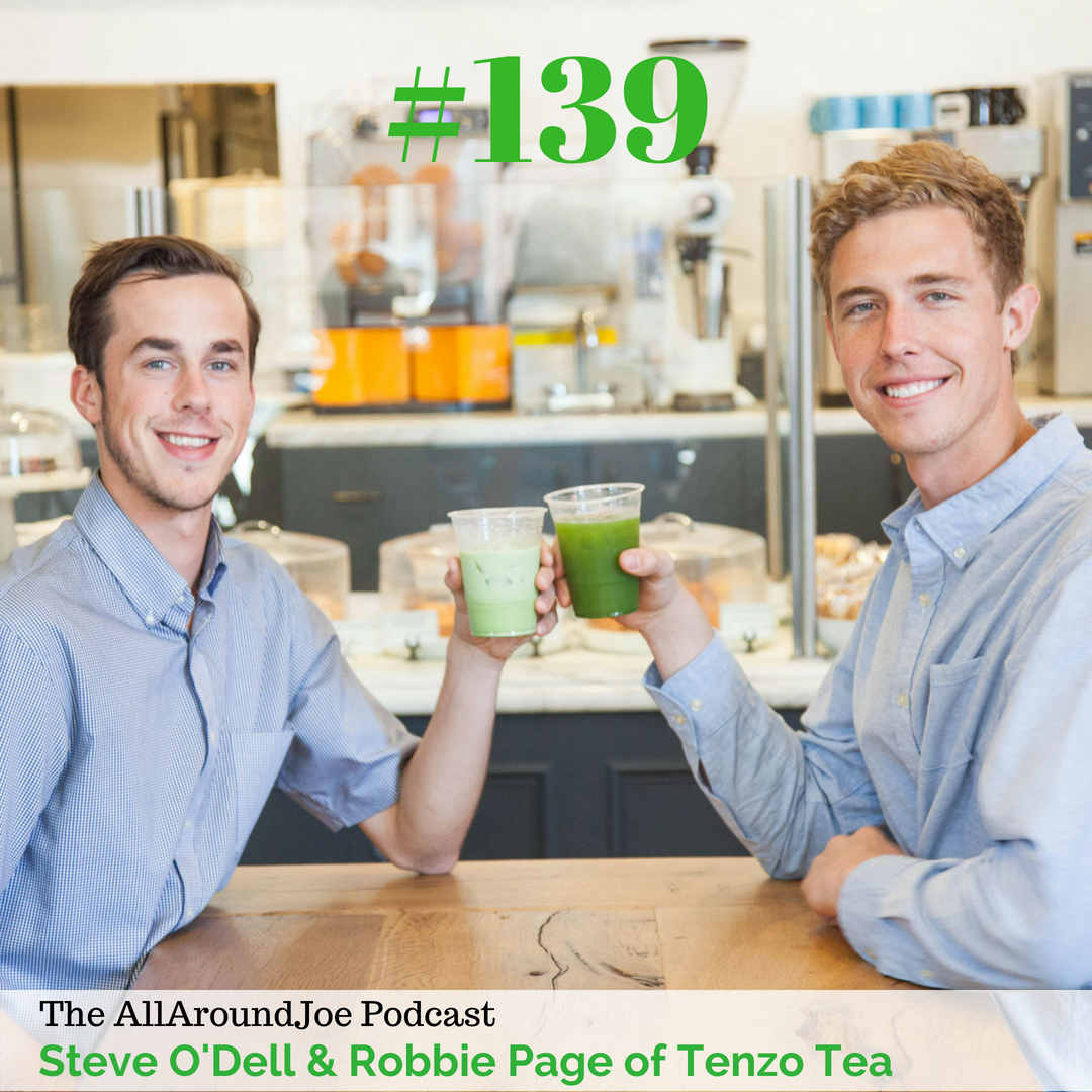 AAJ 139: Steve O'Dell & Robbie Page of Tenzo Tea with Joe Bauer
