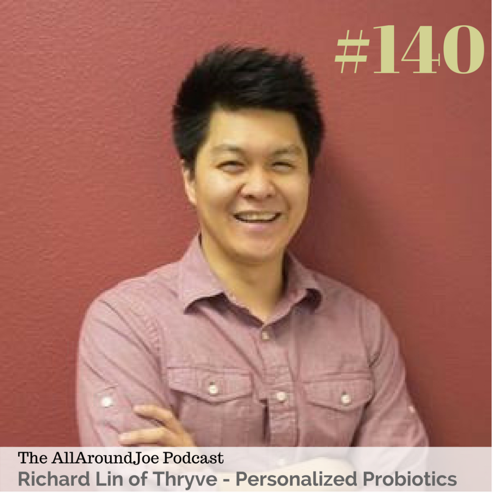 AAJ 140: Richard Lin of Thryve Inside – Personalized Probiotics