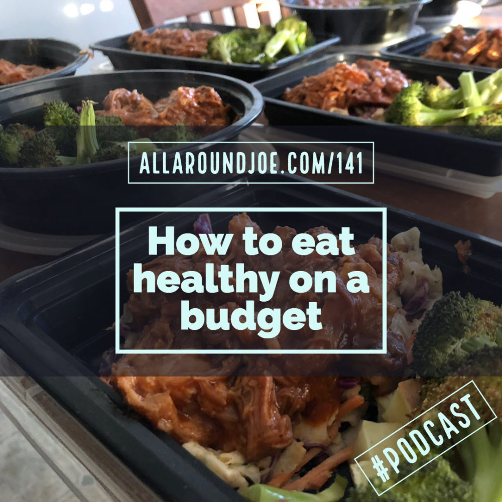 AAJ 141: How to eat healthy on a budget