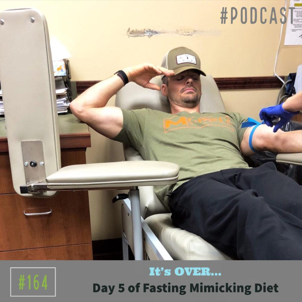 AAJ 164: It's OVER... Day 5 of Fasting Mimicking Diet by Joe Bauer