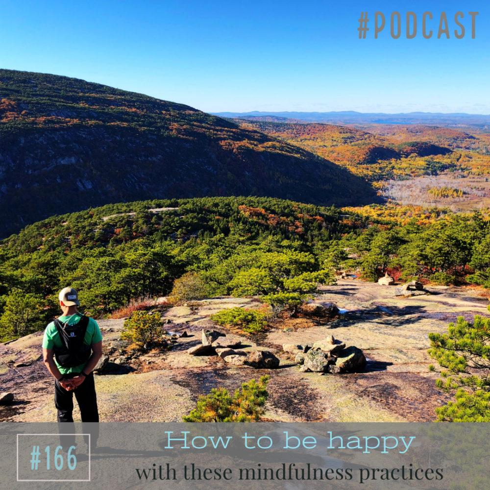How to be happy with these mindfulness practices – Ep. 166
