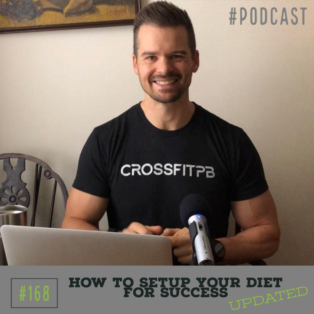 How to setup your diet for success (updated) – Ep. 168