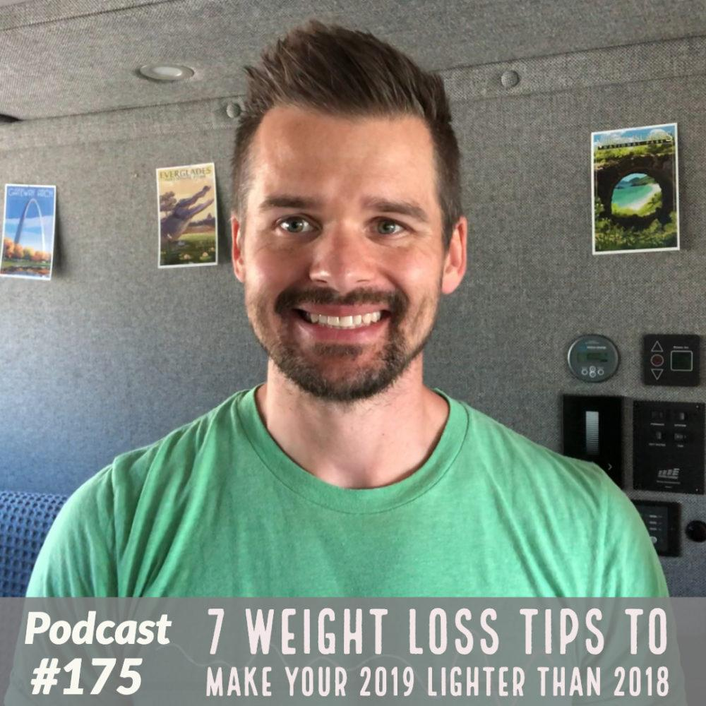 AAJ 175: 7 weight loss tips to make your 2019 lighter than 2018 with Joe Bauer