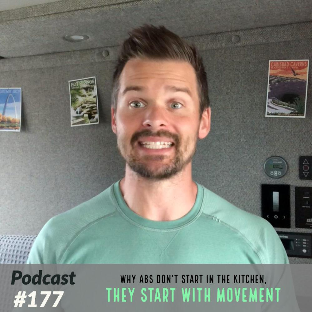 Why abs DON'T start in the kitchen, They Start with Movement – Ep. 177