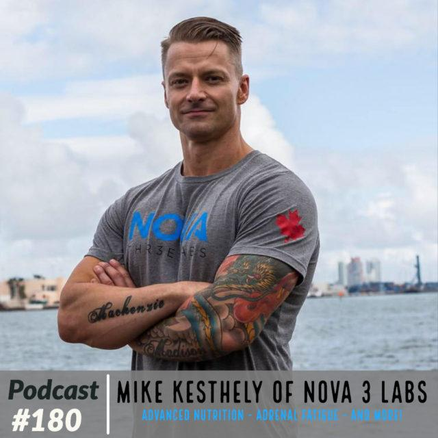 Mike Kesthely of Nova 3 Labs - Advanced Nutrition - Adrenal Fatigue - and More! - Ep. 180 with Joe Bauer