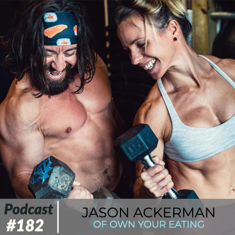 AAJ 182: Jason Ackerman of Own Your Eating with Joe Bauer