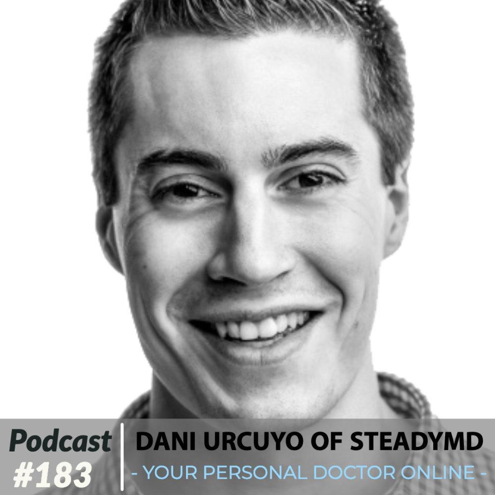 AAJ 183: Dani Urcuyo of SteadyMD - Your Personal Doctor Online with Joe Bauer