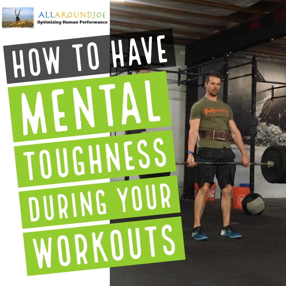 Mental Toughness During Your Workouts with Joe Bauer of all around joe
