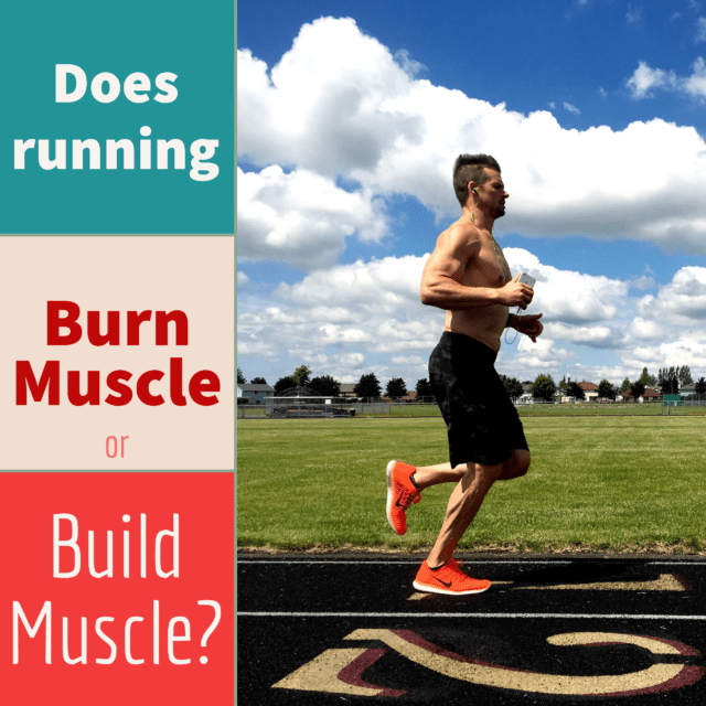 Does running burn muscle or build muscle by Joe Bauer fitness and nutrition expert at all around joe