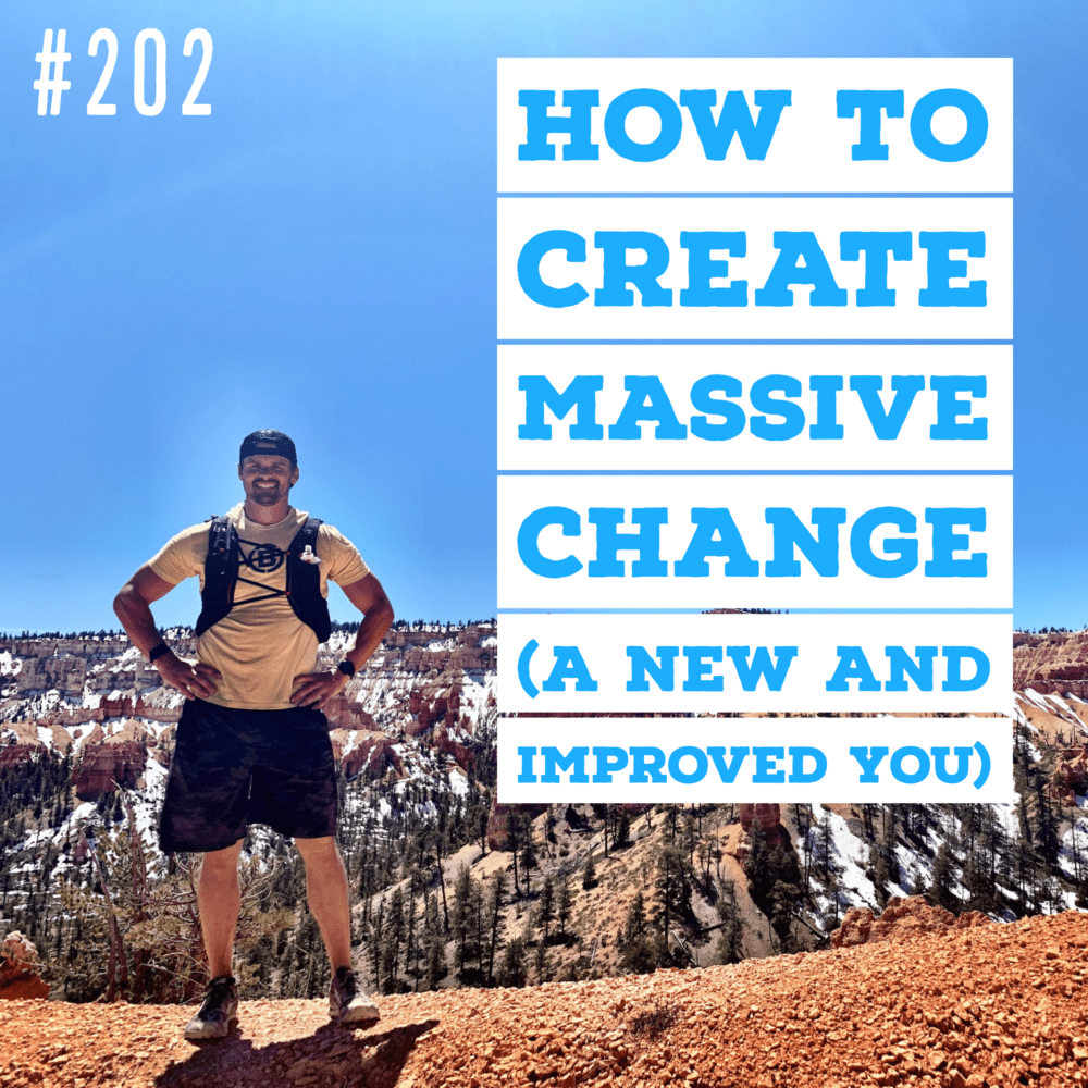 AAJ 202: How to create massive change (a new and improved you) by Joe Bauer standing on a mountain