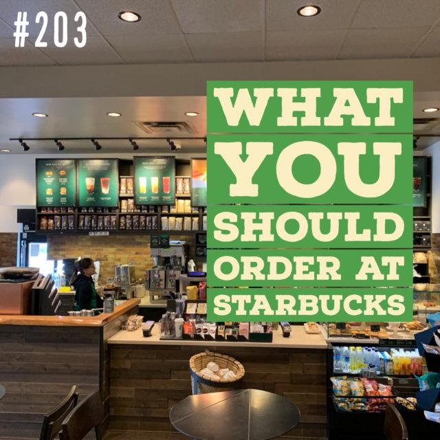 AAJ 203: What you should order at Starbucks by Joe Bauer nutrition expert