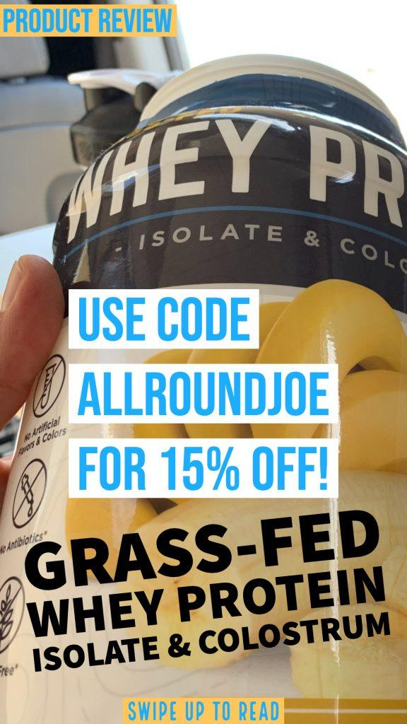 Grass-Fed Whey Protein Isolate & Colostrum Review get 15% off