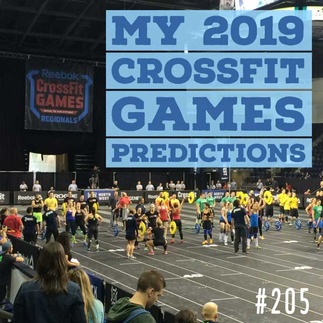 My 2019 CrossFit Games Predictions – Ep. 205