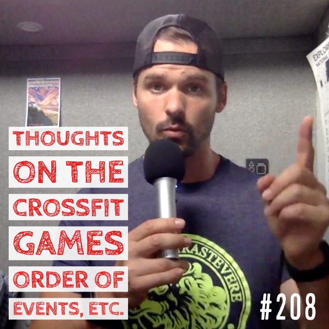 AAJ 208: Thoughts on the CrossFit Games order of events, etc. by Joe Bauer of all around joe